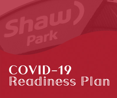Shaw Park COVID-19 Readiness Plan